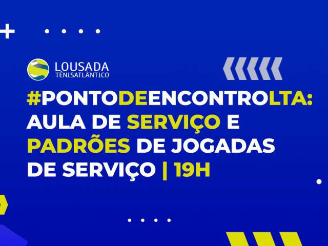 https://tenislousada.com/wp-content/uploads/2020/03/PontodeEncontroLTA-aula-de-Serviço-e-Padrões-de-Jogadas-de-Serviço-_-19h-640x480.png
