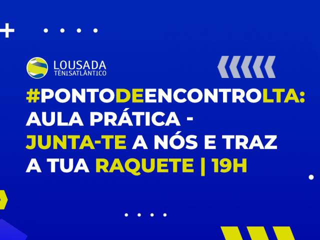 https://tenislousada.com/wp-content/uploads/2020/04/PontodeEncontroLTA-aula-pratica-e-traz-a-tua-raquete-_-19h-640x480.png