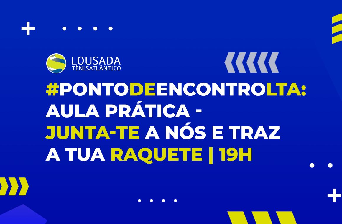https://tenislousada.com/wp-content/uploads/2020/04/PontodeEncontroLTA-aula-pratica-e-traz-a-tua-raquete-_-19h.png