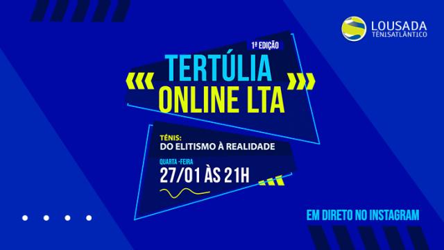 Primeira Tertúlia Online no Instagram de LTA foi um sucesso