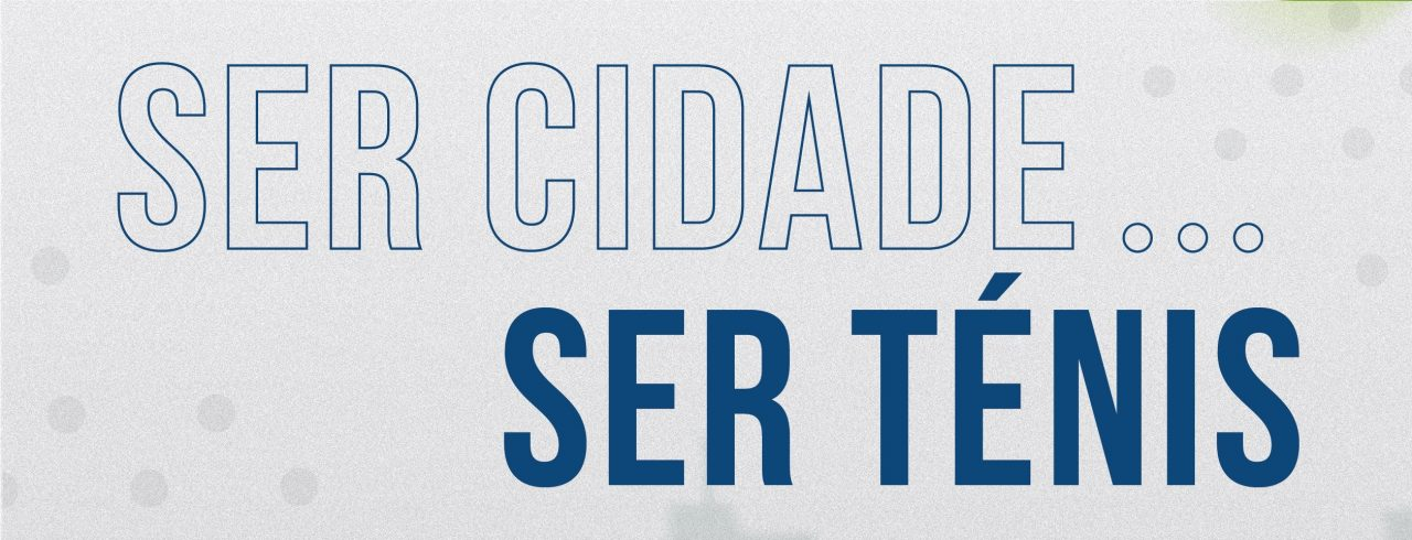 https://tenislousada.com/wp-content/uploads/2021/05/Ser-Cidade-...-Ser-Ténis-01-1280x490.jpg